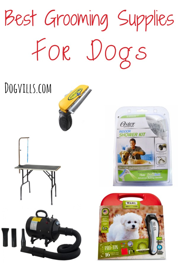 Best Grooming Supplies For Dogs Dogvills