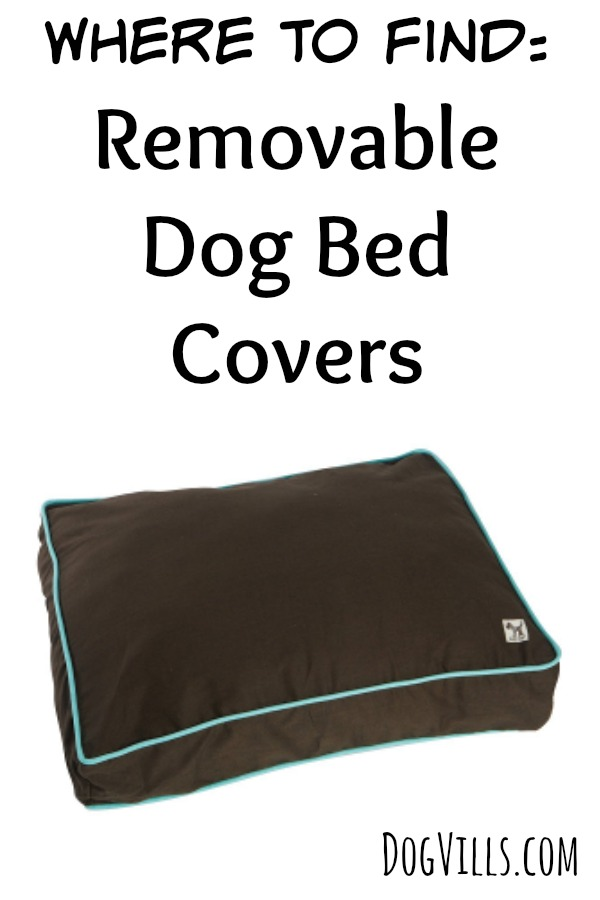 Where To Find Removable Dog Bed Covers Dog Vills