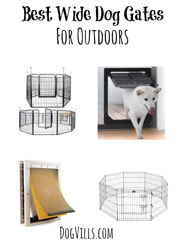 Need a great enclosure to keep your pooch safe outside? Check out our favorite wide dog gates for outdoors! These are perfect for your large breed dogs.