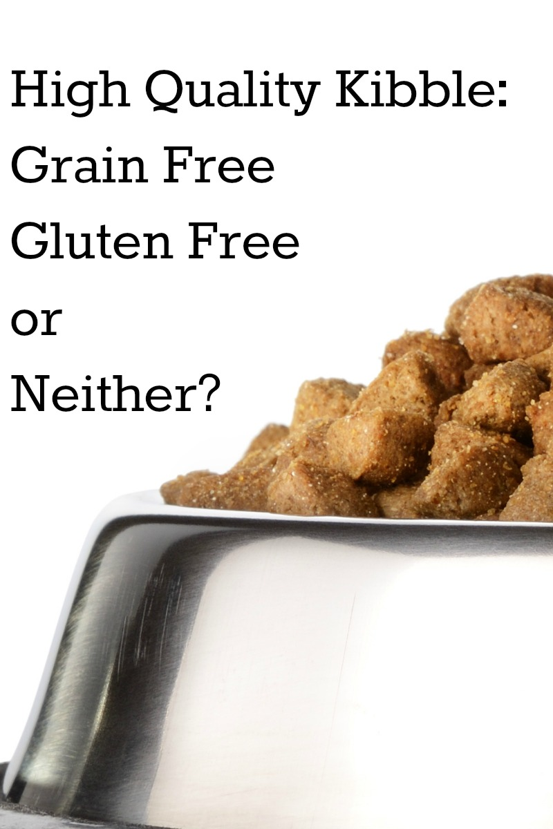 High Quality Kibble: Grain Free, Gluten Free or Neither?