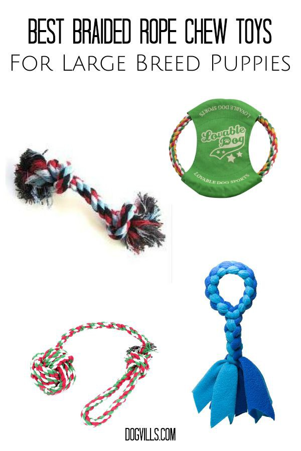 Best Braided Rope Chew Toys For Large Breed Puppies