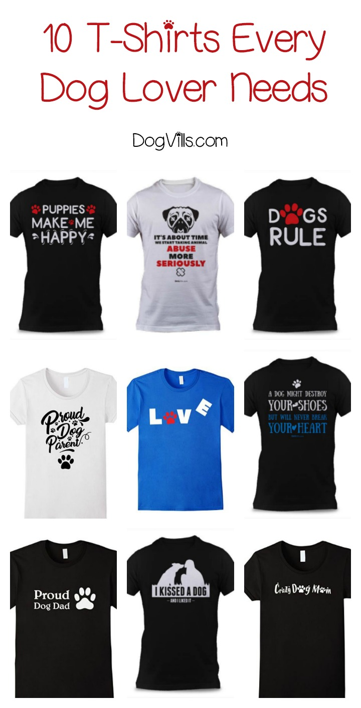 f94e81faa61ce 10 Must-Have Dog Lovers T-Shirts That Make Perfect Gift ideas- DogVills