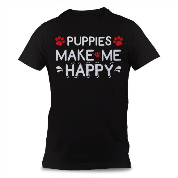 Puppies Make Me Happy: funny and cute t-shirt for humans with dog saying