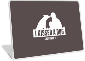 I kissed a dog and I liked it : laptop skin