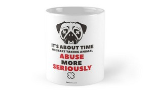 mug: it's about time we start taking animal abuse more seriously