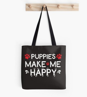 Puppies Make Me Happy Saying: cute tote bag for dog parents