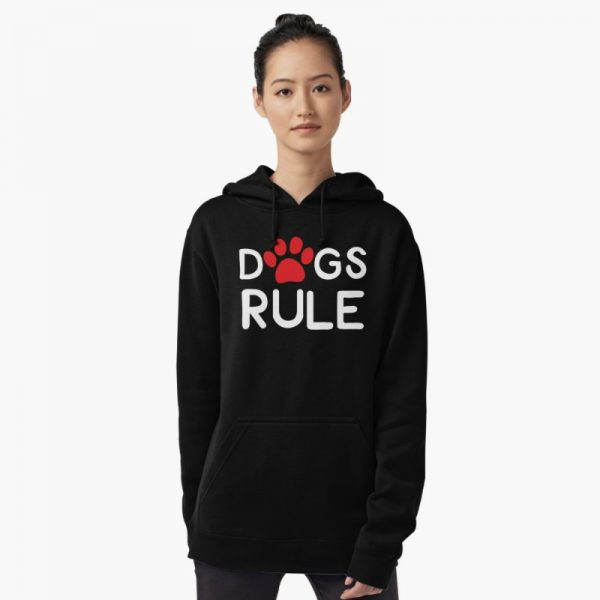Dog Lover's Sweatshirts: Dogs Rule Hoodie