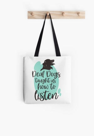 Dog Lovers Tote Bags deaf dogs inspirational