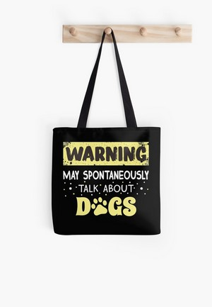 Dog Lovers Tote Bags talk about dogs