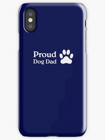 Dog Lovers iPhone Cases with Proud Dog Dad saying