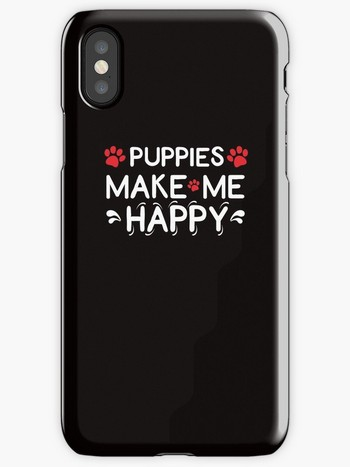 Dog Lovers iPhone Cases Puppies Make me Happy