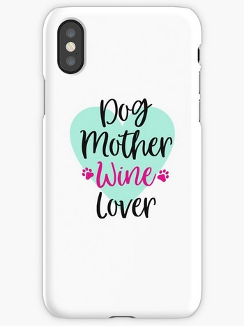 Dog Lovers iPhone Cases with saying: dog mother wine lover
