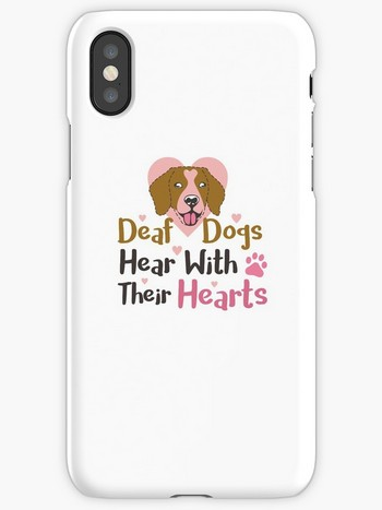 Dog Lovers iPhone cases deaf dogs listen with their heart