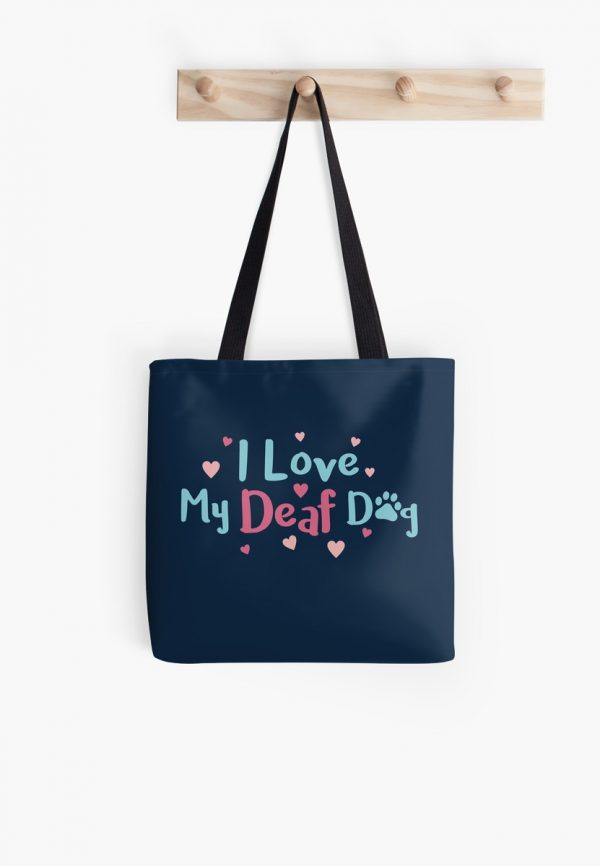 I love my deaf dog tote bag