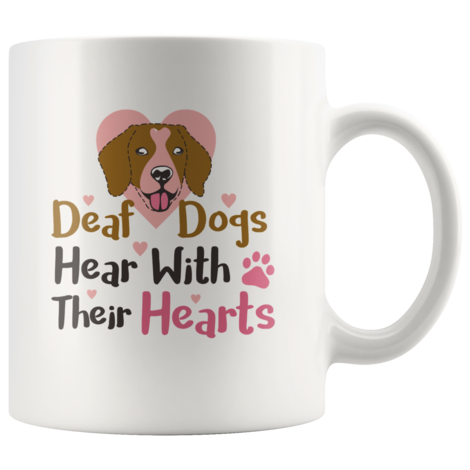 Deaf Dogs Hear With Their Hearts Mug