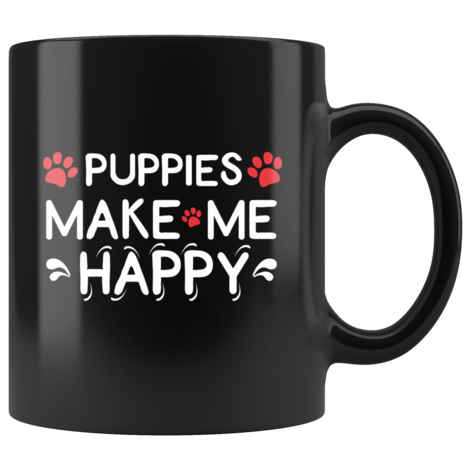 Puppies Make Me Happy Coffee Mug