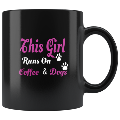 This Girl Runs on Coffee and Dogs Mug