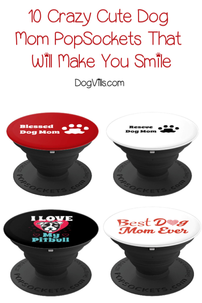 10 Crazy Cute Dog Mom PopSockets That Will Make You Smile