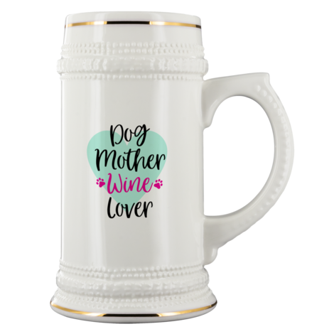 Dog Mother Wine Lover beer stein