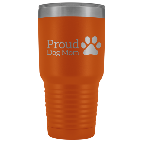 Proud Dog Mom 30oz Double Walled Stainless Steel Tumbler