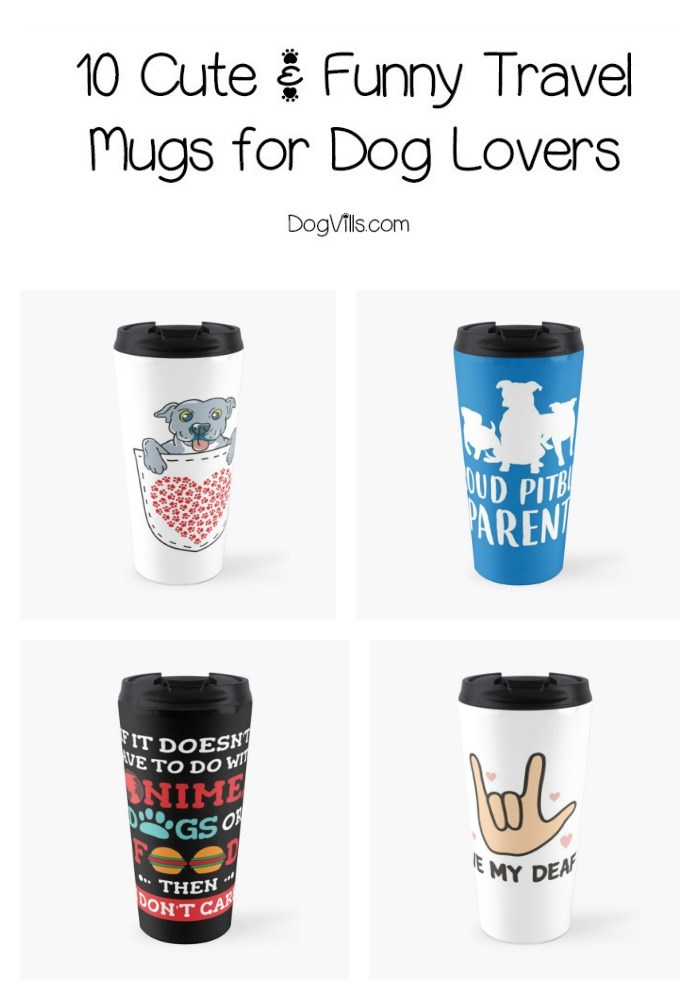10 Beautiful & Funny Travel Mugs for Dog Lovers